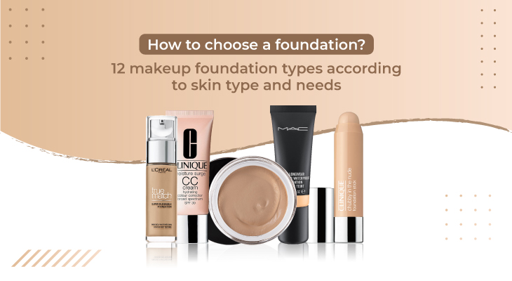 How to choose a foundation? 12 makeup foundation types according to skin type and needs