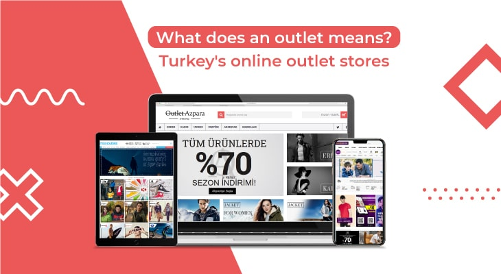 What is an outlet? Turkey's online outlet stores